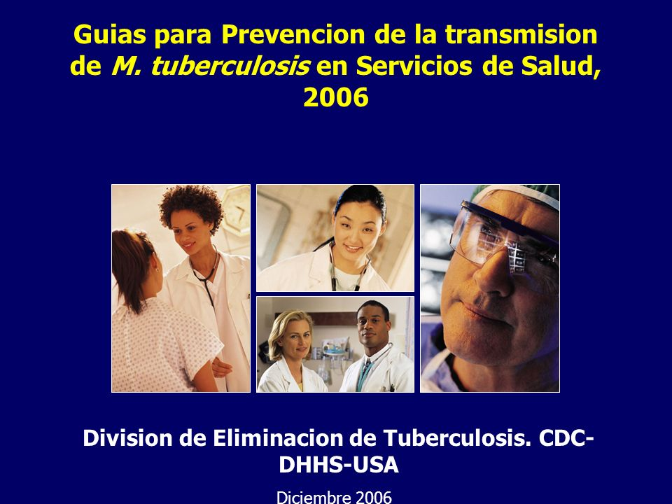 Division de Eliminacion de Tuberculosis. CDC-DHHS-USA