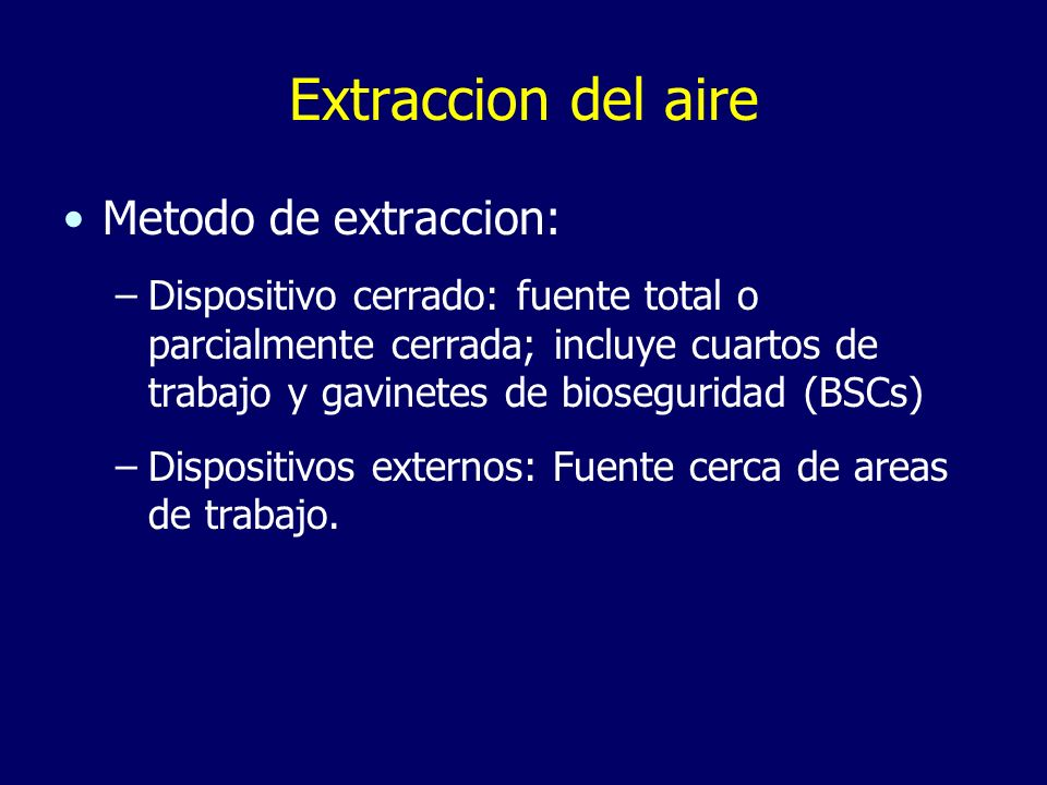 Extraccion del aire Metodo de extraccion: