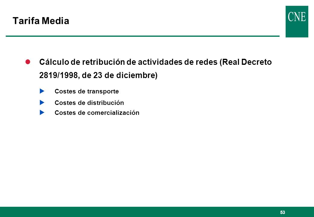Tarifa MediaCálculo de retribución de actividades de redes (Real Decreto 2819/1998, de 23 de diciembre)