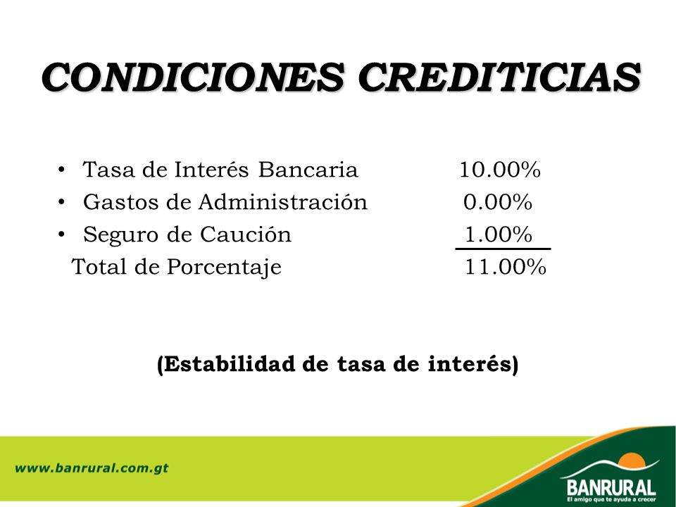 CONDICIONES CREDITICIAS (Estabilidad de tasa de interés)