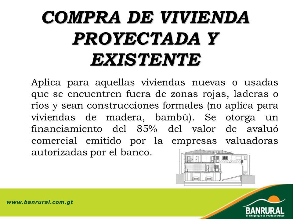 COMPRA DE VIVIENDA PROYECTADA Y EXISTENTE
