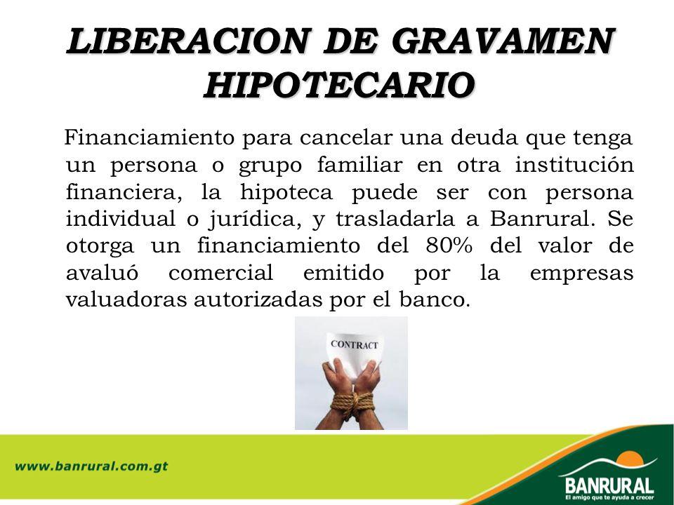 LIBERACION DE GRAVAMEN HIPOTECARIO
