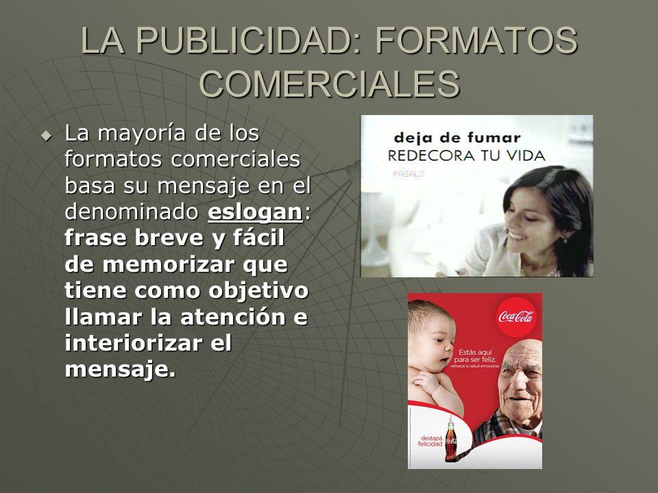 LA PUBLICIDAD: FORMATOS COMERCIALES