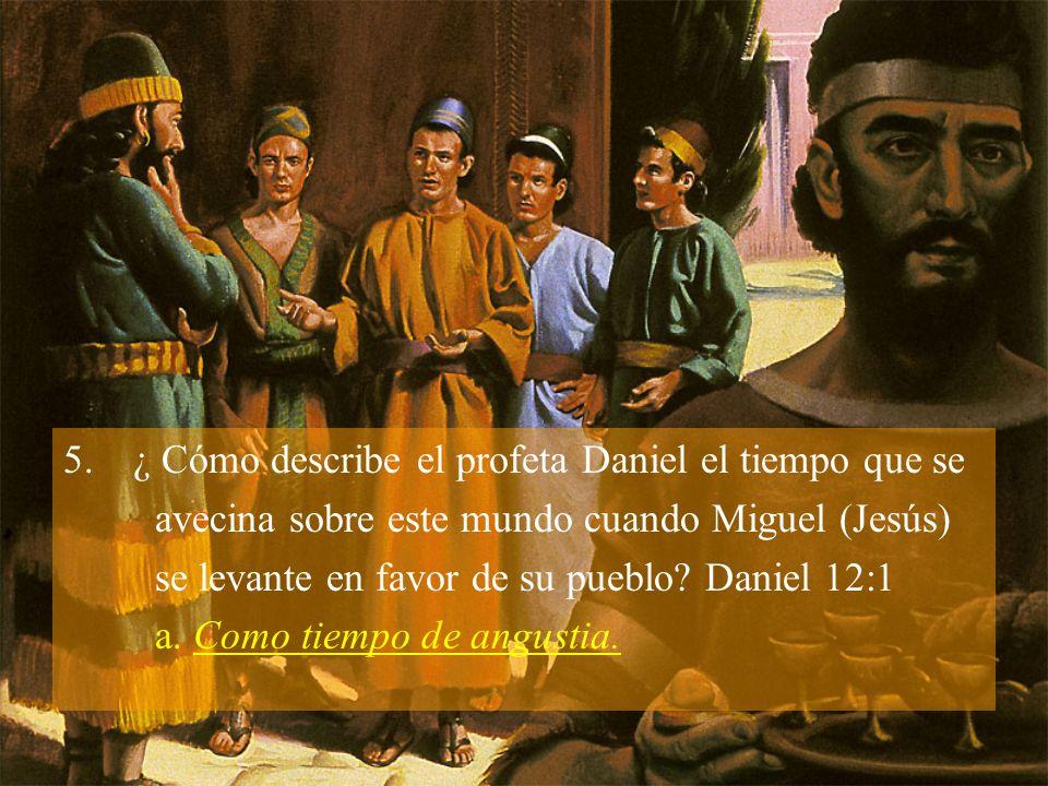 ¿ Cómo describe el profeta Daniel el tiempo que se
