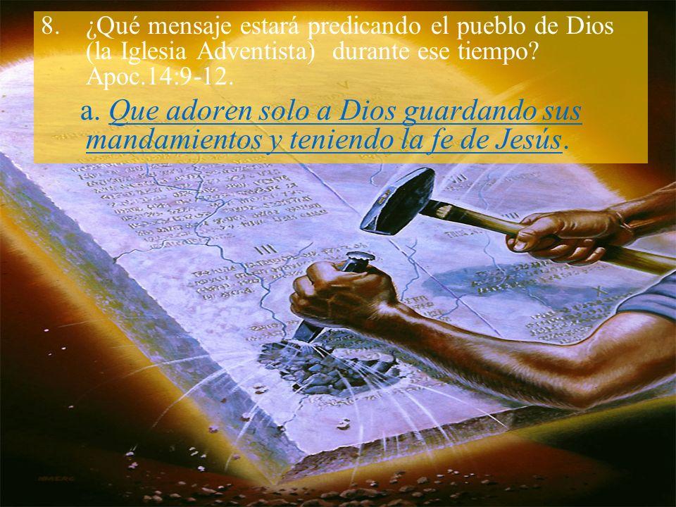 ¿Qué mensaje estará predicando el pueblo de Dios (la Iglesia Adventista) durante ese tiempo Apoc.14:9-12.