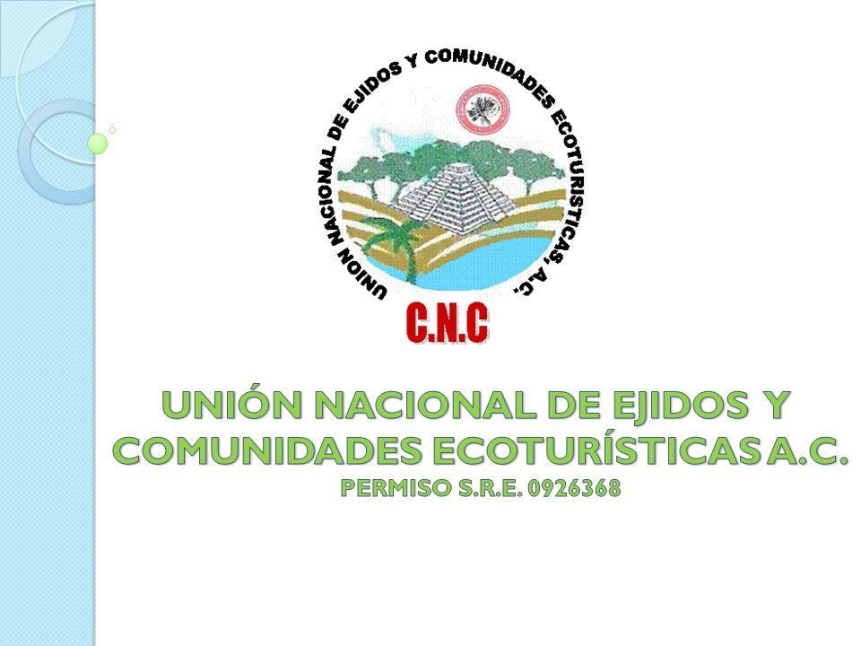 UNIÓN NACIONAL DE EJIDOS Y COMUNIDADES ECOTURÍSTICAS A.C.