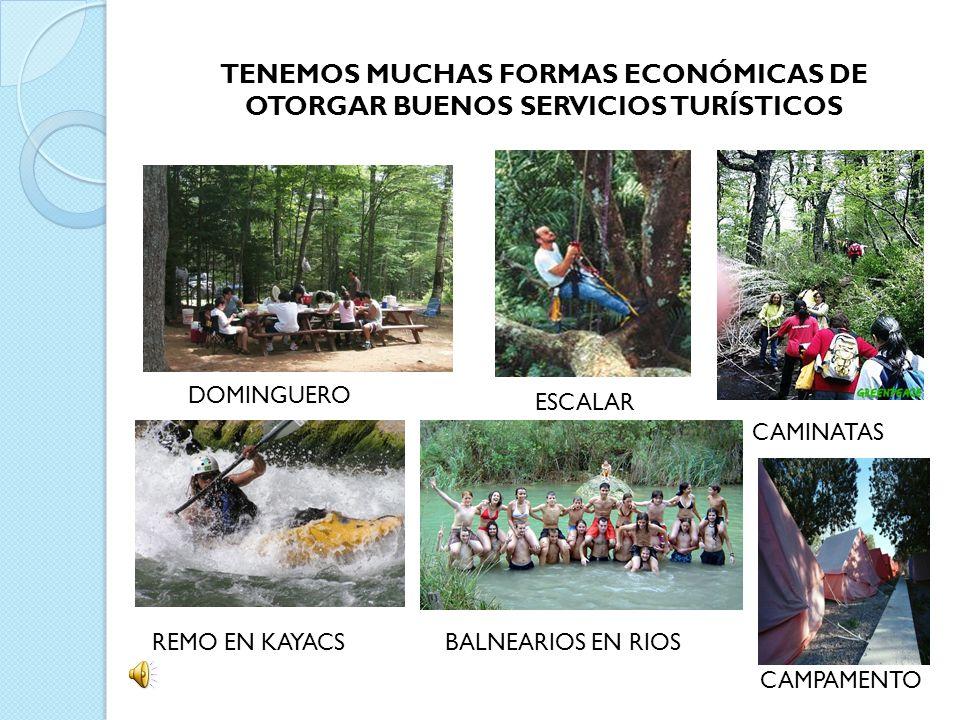 TENEMOS MUCHAS FORMAS ECONÓMICAS DE OTORGAR BUENOS SERVICIOS TURÍSTICOS