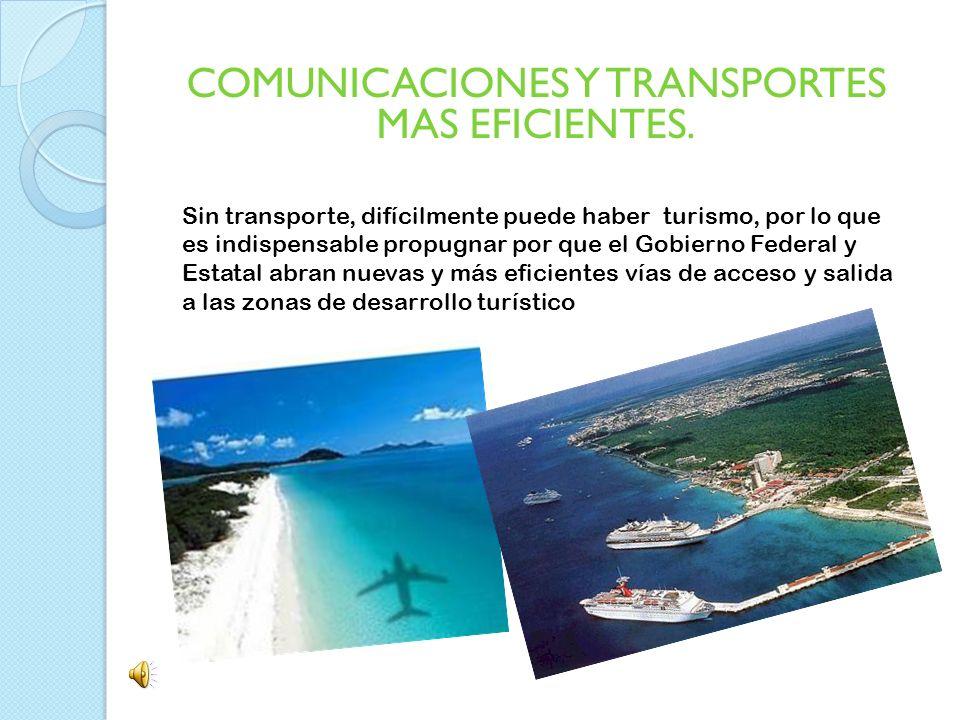 COMUNICACIONES Y TRANSPORTES MAS EFICIENTES.