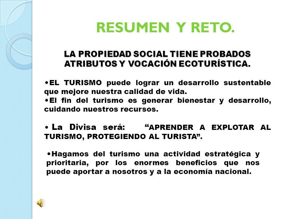 LA PROPIEDAD SOCIAL TIENE PROBADOS ATRIBUTOS Y VOCACIÓN ECOTURÍSTICA.
