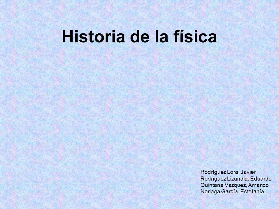 Historia de la física Rodríguez Lora, Javier