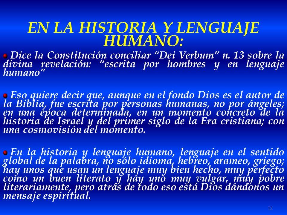 EN LA HISTORIA Y LENGUAJE HUMANO: