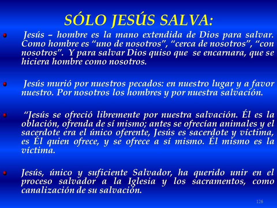 SÓLO JESÚS SALVA: