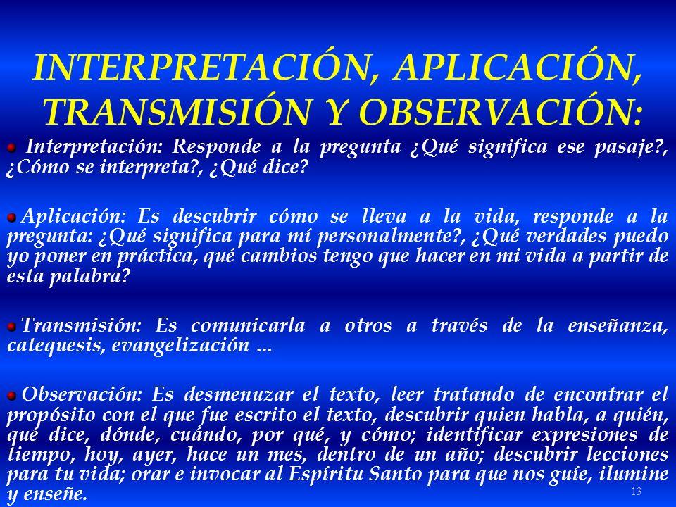INTERPRETACIÓN, APLICACIÓN, TRANSMISIÓN Y OBSERVACIÓN: