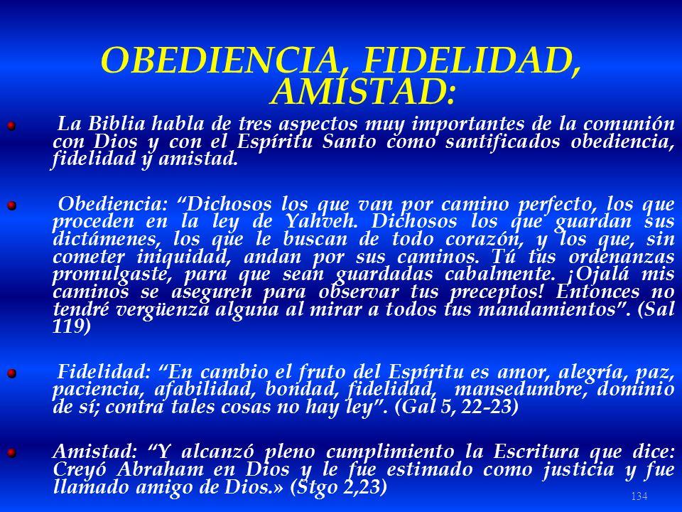 OBEDIENCIA, FIDELIDAD, AMISTAD: