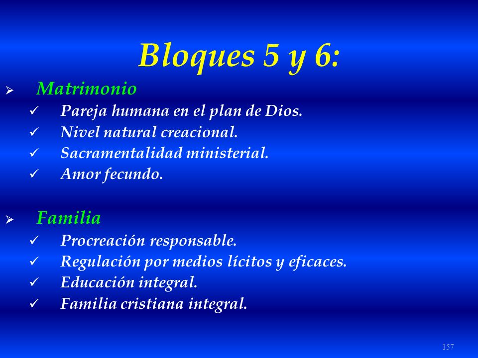 Bloques 5 y 6: Matrimonio Familia Pareja humana en el plan de Dios.