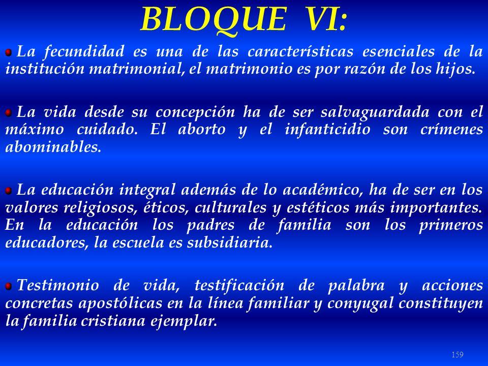 BLOQUE VI: La fecundidad es una de las características esenciales de la institución matrimonial, el matrimonio es por razón de los hijos.