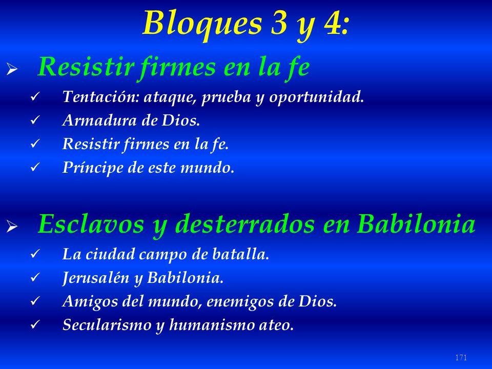 Bloques 3 y 4: Resistir firmes en la fe