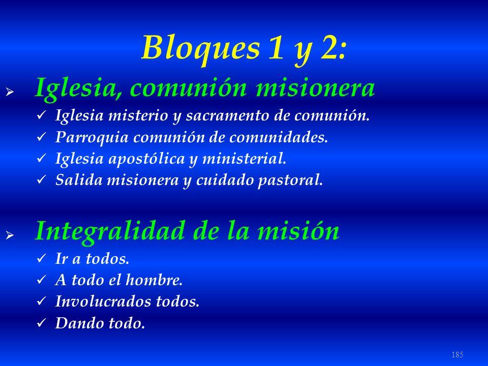 Bloques 1 y 2: Iglesia, comunión misionera Integralidad de la misión