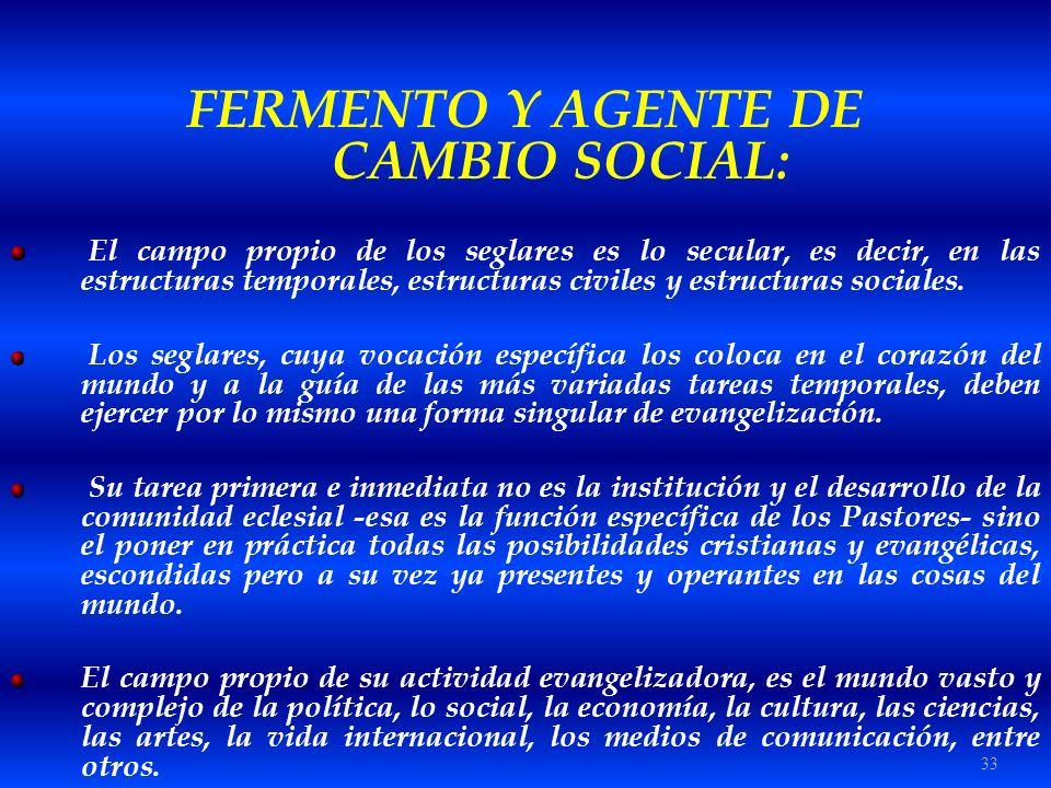 FERMENTO Y AGENTE DE CAMBIO SOCIAL: