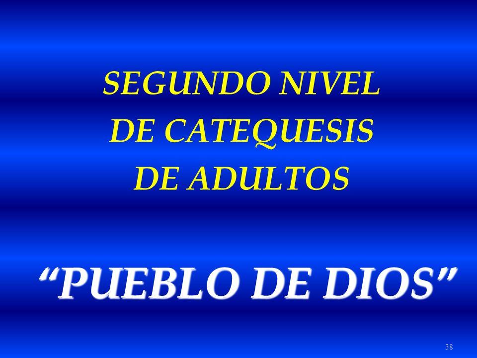 SEGUNDO NIVEL DE CATEQUESIS DE ADULTOS PUEBLO DE DIOS