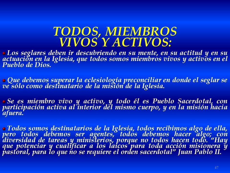 TODOS, MIEMBROS VIVOS Y ACTIVOS: