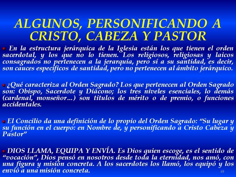 ALGUNOS, PERSONIFICANDO A CRISTO, CABEZA Y PASTOR