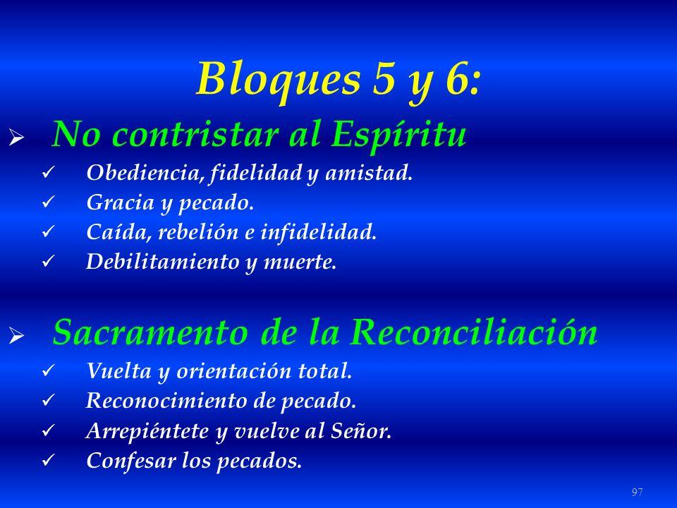 Bloques 5 y 6: No contristar al Espíritu