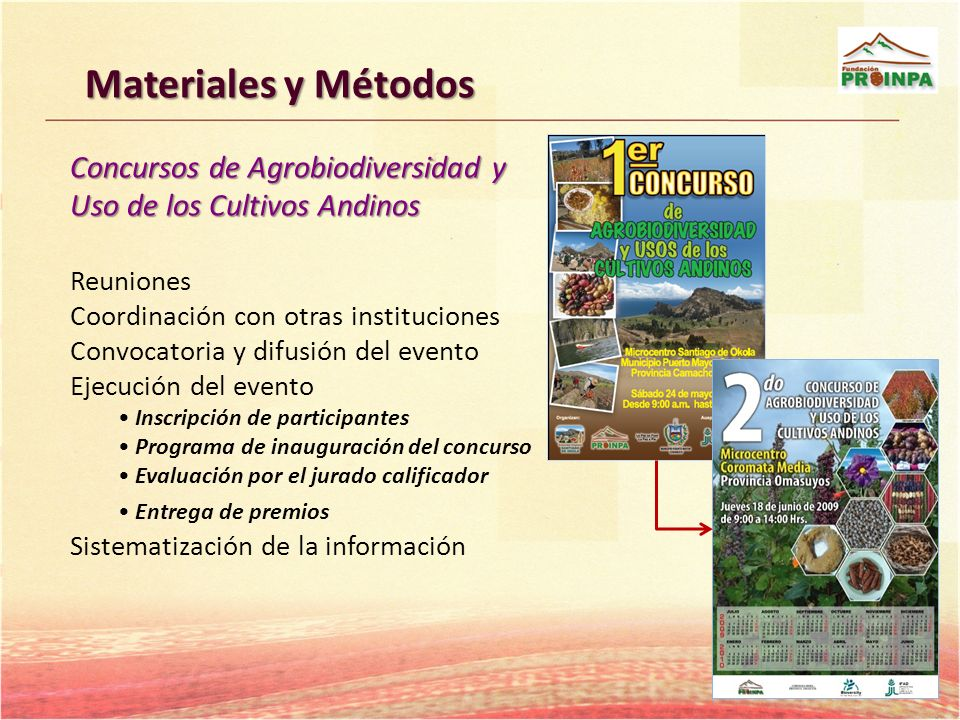 Materiales y Métodos Concursos de Agrobiodiversidad y Uso de los Cultivos Andinos. Reuniones. Coordinación con otras instituciones.