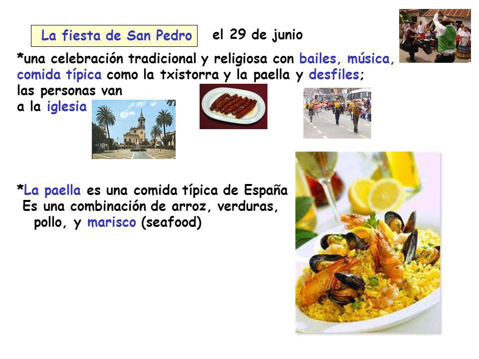 La fiesta de San Pedro el 29 de junio. *una celebración tradicional y religiosa con bailes, música,