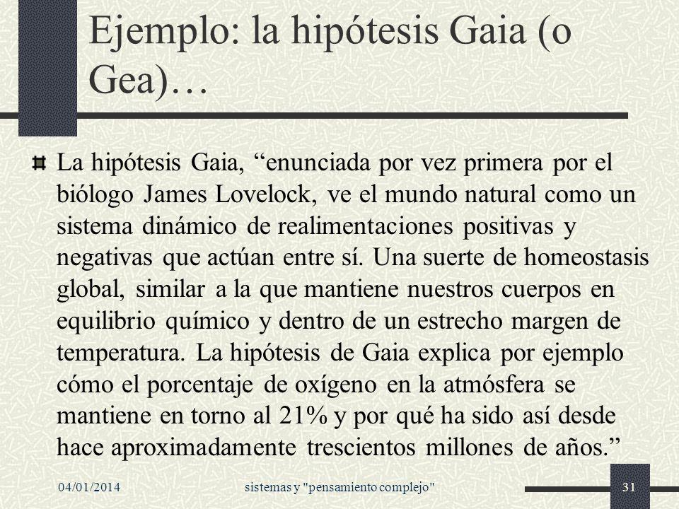 Ejemplo: la hipótesis Gaia (o Gea)…