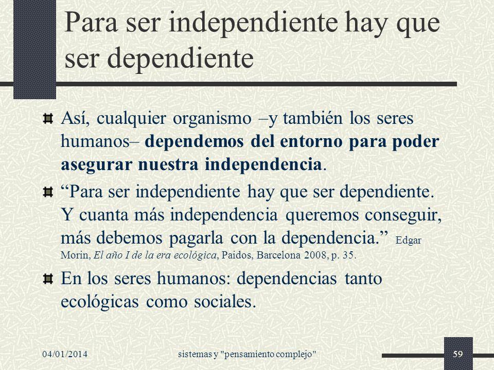 Para ser independiente hay que ser dependiente