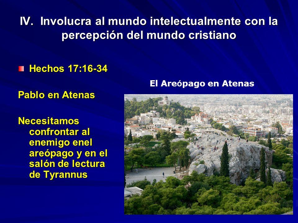 IV. Involucra al mundo intelectualmente con la percepción del mundo cristiano