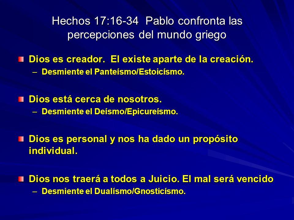 Hechos 17:16-34 Pablo confronta las percepciones del mundo griego
