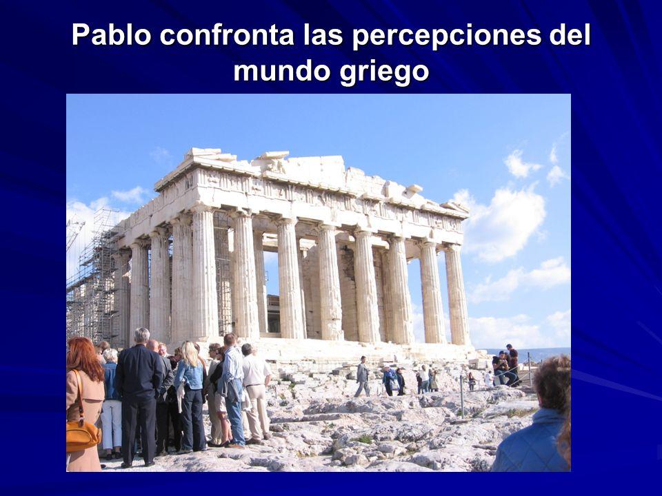 Pablo confronta las percepciones del mundo griego