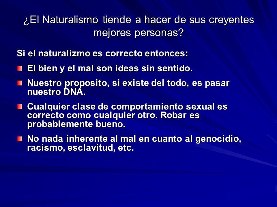 ¿El Naturalismo tiende a hacer de sus creyentes mejores personas