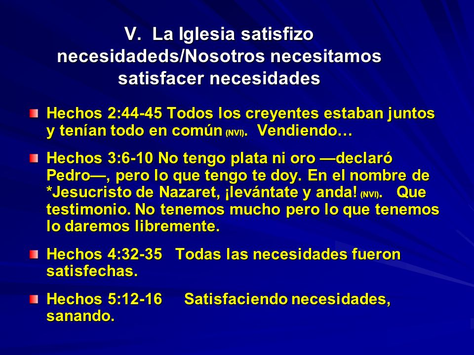 V. La Iglesia satisfizo necesidadeds/Nosotros necesitamos satisfacer necesidades