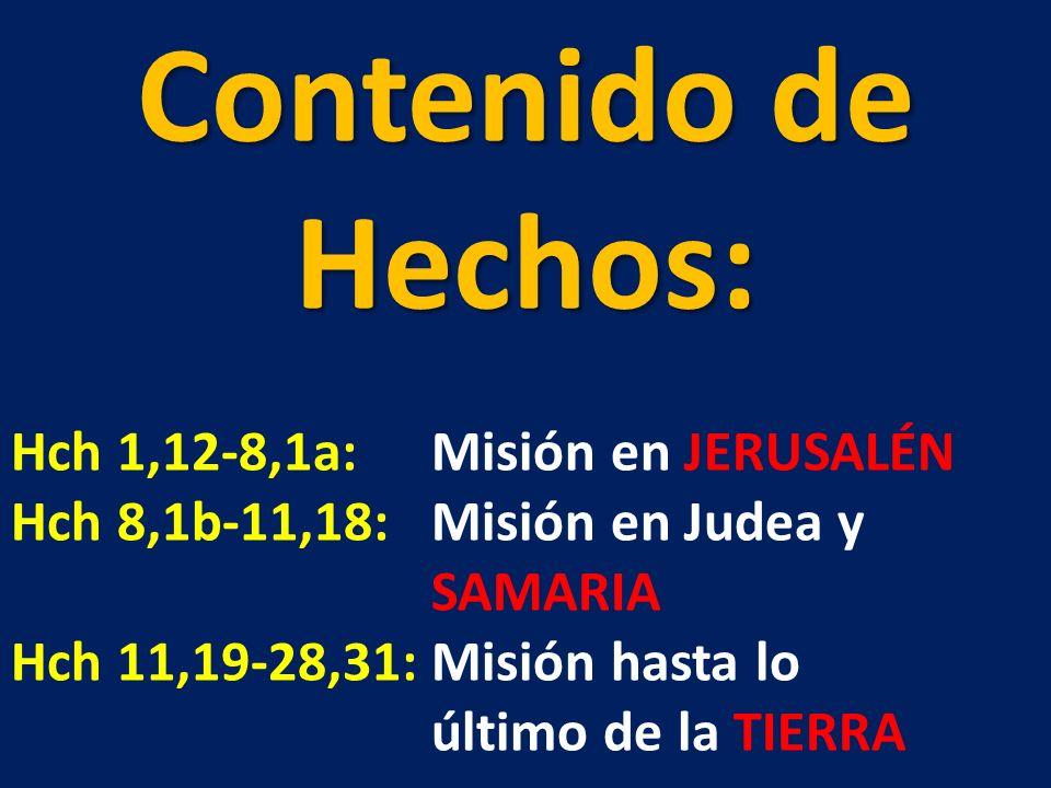 Contenido de Hechos: Hch 1,12-8,1a: Misión en JERUSALÉN