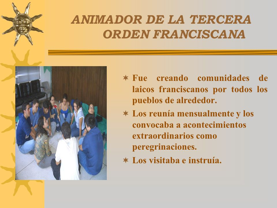 ANIMADOR DE LA TERCERA ORDEN FRANCISCANA