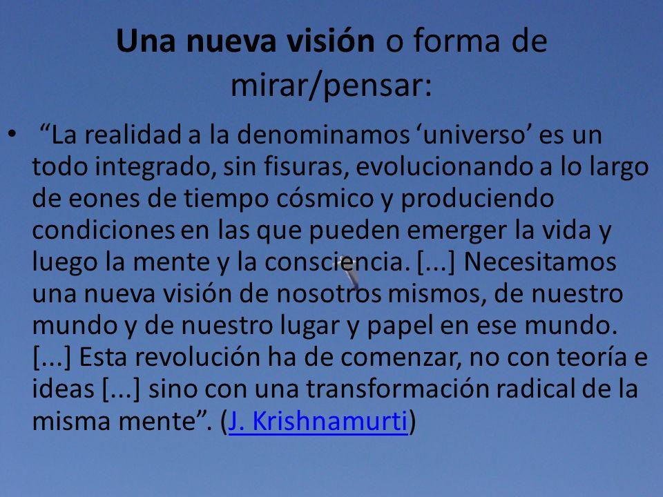 Una nueva visión o forma de mirar/pensar: