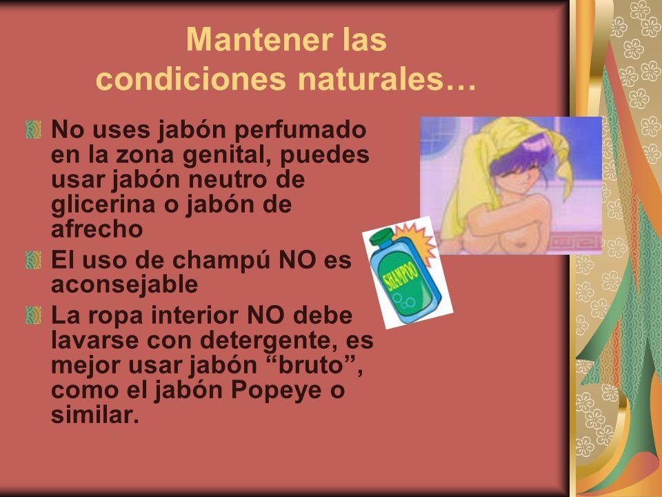 Mantener las condiciones naturales…