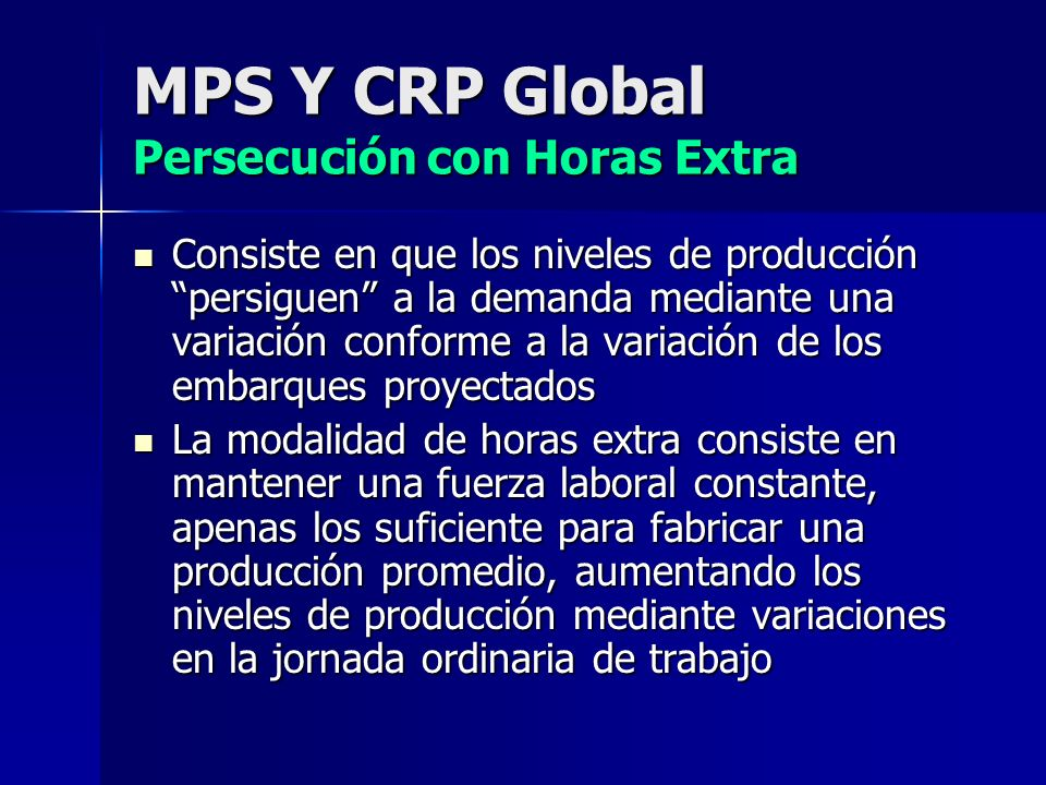 MPS Y CRP Global Persecución con Horas Extra