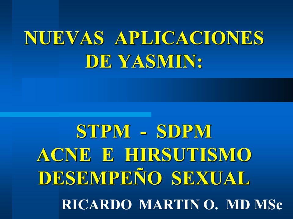 NUEVAS APLICACIONES DE YASMIN: STPM - SDPM ACNE E HIRSUTISMO DESEMPEÑO SEXUAL