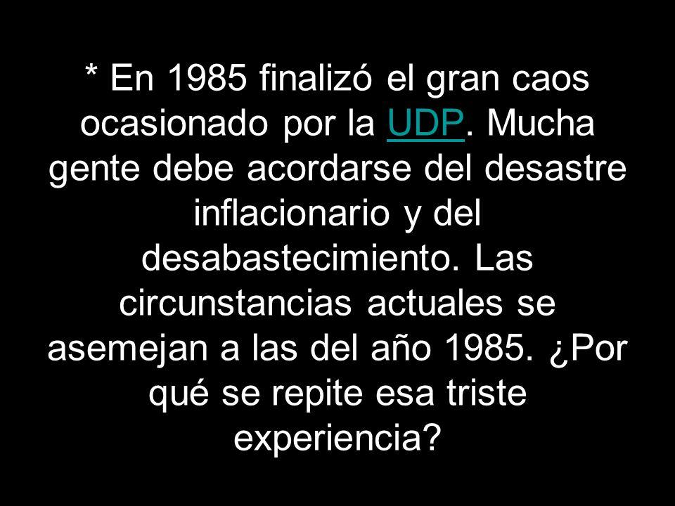 En 1985 finalizó el gran caos ocasionado por la UDP