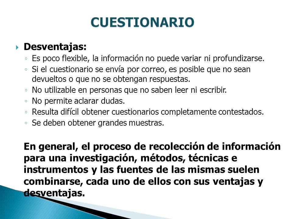 CUESTIONARIO Desventajas: