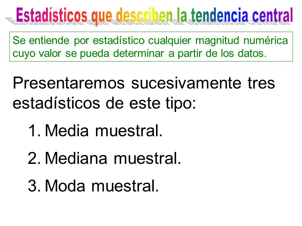 Estadísticos que describen la tendencia central