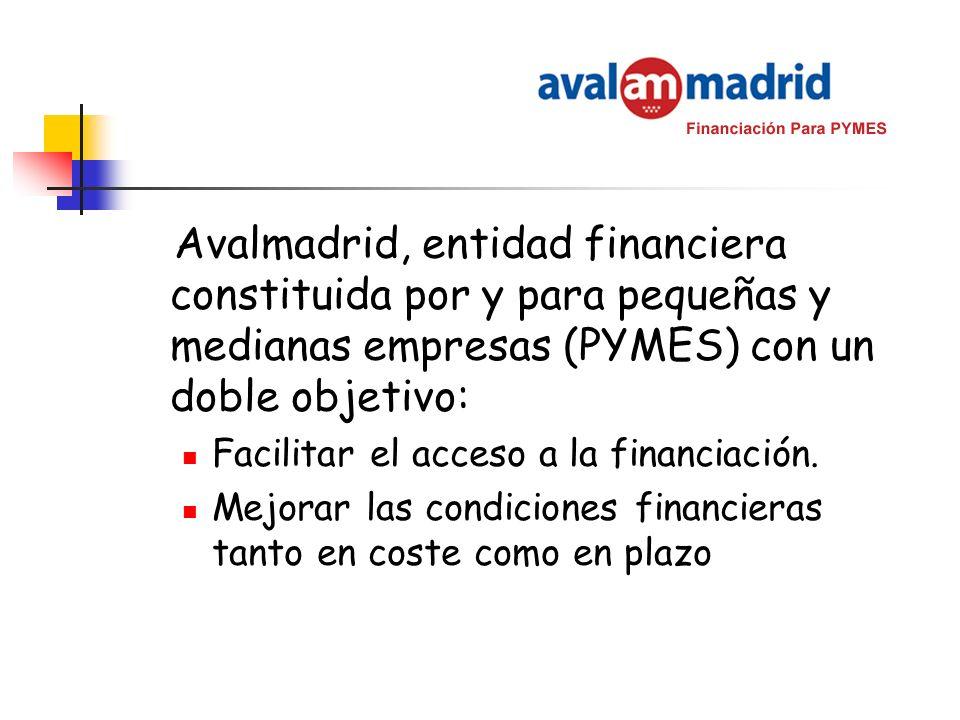 Avalmadrid, entidad financiera constituida por y para pequeñas y medianas empresas (PYMES) con un doble objetivo: