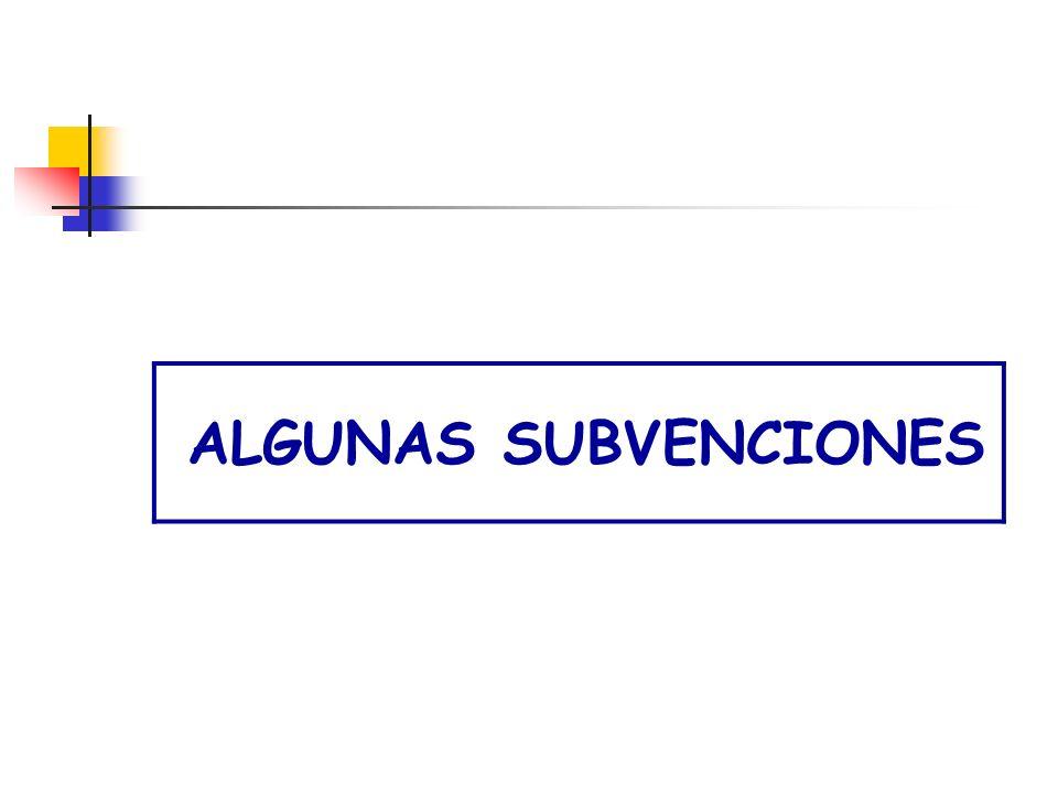 ALGUNAS SUBVENCIONES