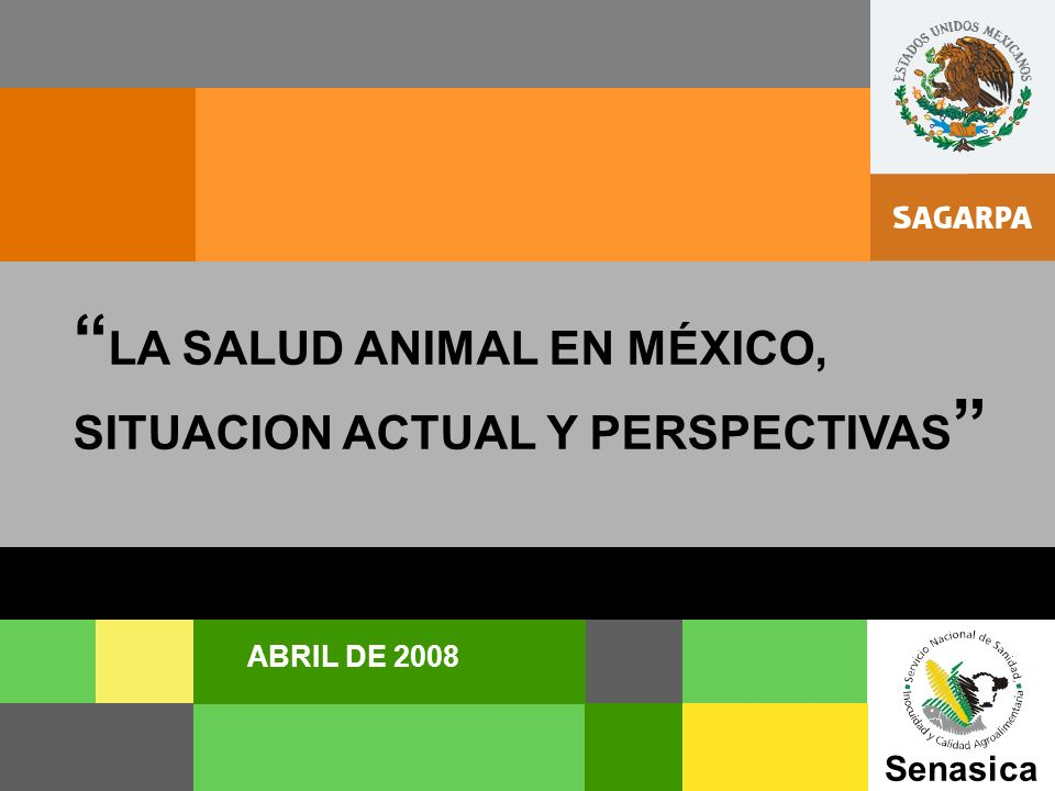 LA SALUD ANIMAL EN MÉXICO, SITUACION ACTUAL Y PERSPECTIVAS