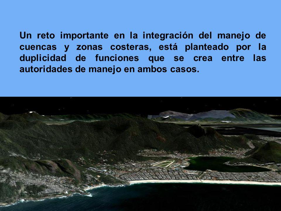 Un reto importante en la integración del manejo de cuencas y zonas costeras, está planteado por la duplicidad de funciones que se crea entre las autoridades de manejo en ambos casos.