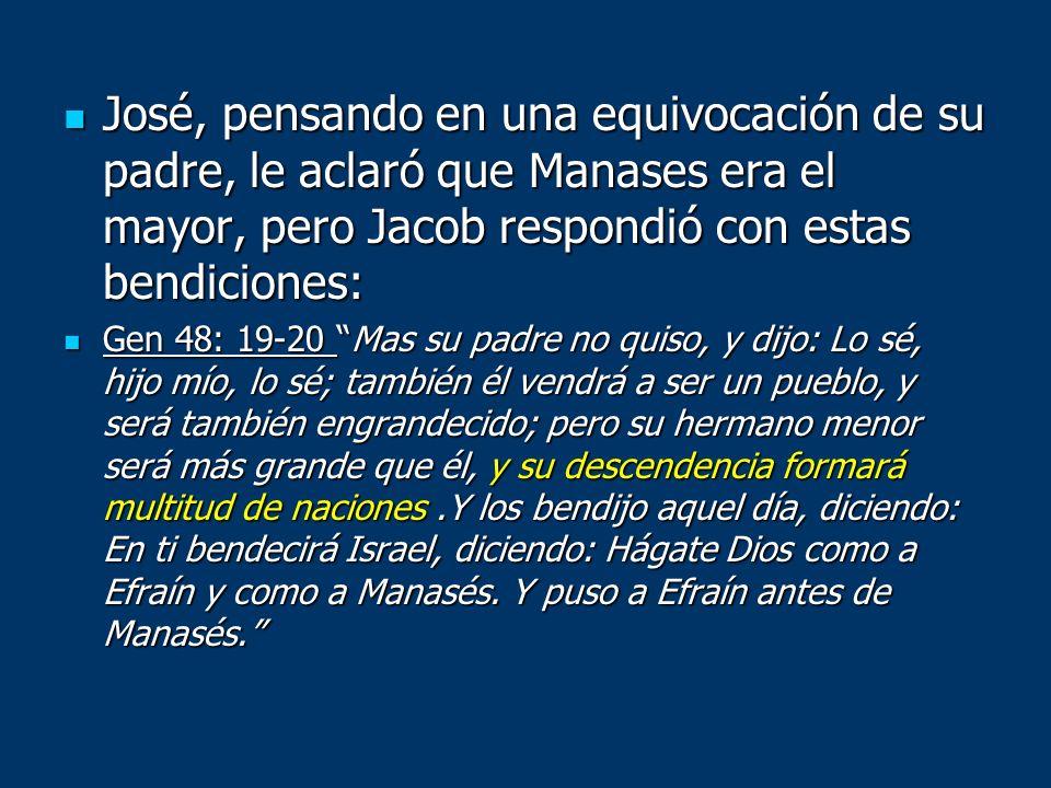 José, pensando en una equivocación de su padre, le aclaró que Manases era el mayor, pero Jacob respondió con estas bendiciones: